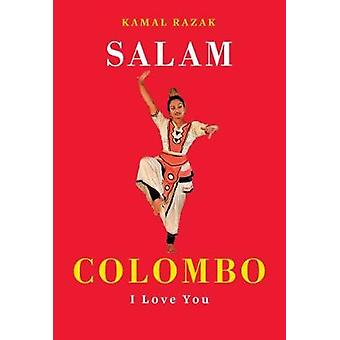 Salam Colombo - I Love You by Kamal Razak - 9781911593515 Kitap