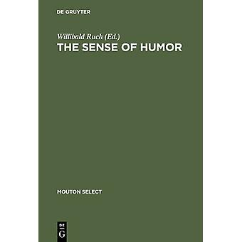 The Sense of Humor - Explorations of a Personality Characteristic by W