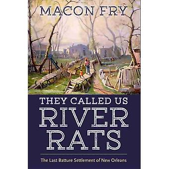 They Called Us River Rats by Macon Fry
