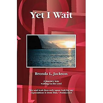 Yet I Wait