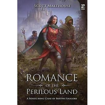 Romance of the Perilous Land: A Roleplaying Game of British Folklore by Scott Malthouse (Hardcover, 2019)