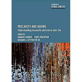 Precarity and Ageing by Edited by Amanda Grenier & Edited by Chris Phillipson & Edited by Richard A Settersten Jr