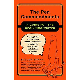 The Pen Commandments  A Guide for the Beginning Writer by Steven Frank