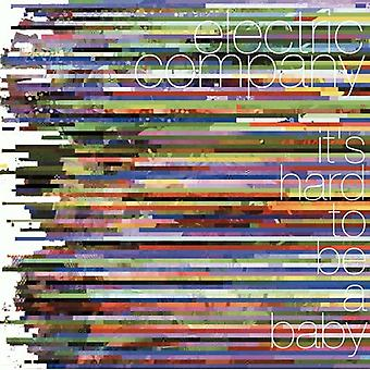 Electric Company - Its Hard to Be a Baby [CD] USA import
