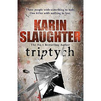 Triptych - (Will Trent / Atlanta Series 1) by Karin Slaughter - 978009