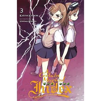 A Certain Magical Index - Vol. 3 - Novel by Kazuma Kamachi - 9780316340