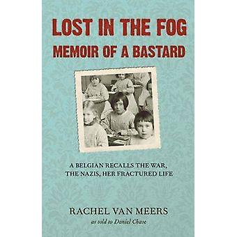 Lost in the Fog - Memoir of a Bastard (2nd) by Rachel Van Meers - Dani