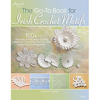The Go-to Book for Irish Crochet Motifs by Kathryn White - 9781596359
