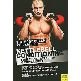 Kettlebell Conditioning - Functional Strength and Power Drills by Paul