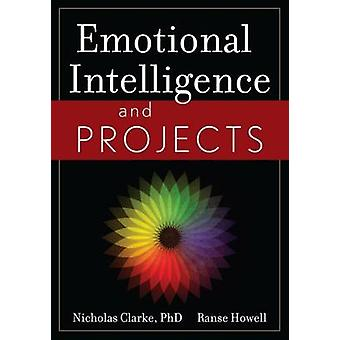 Emotional Intelligence and Projects by Nicholas Clarke - Ranse Howell