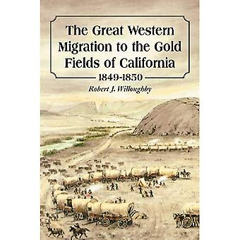The Great Western Migration to the Gold Fields of California, 1849-1850
