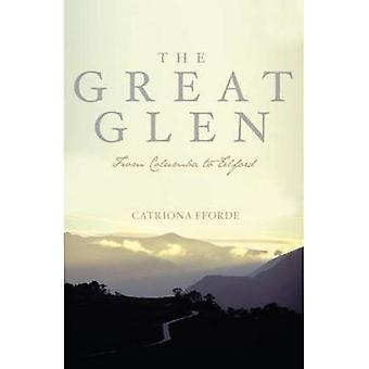 The Great Glen: From Columba to Telford