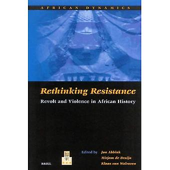 Repenser la résistance: Révolte et Violence en Afrique de l'histoire (la dynamique africaine)