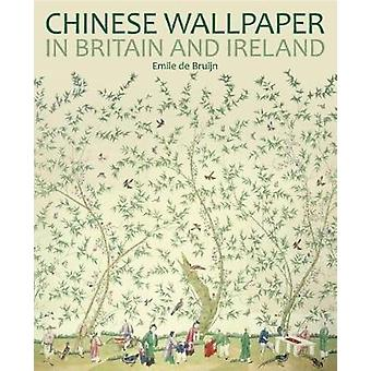 Chinese Wallpaper in Britain and Ireland by Chinese Wallpaper in Brit