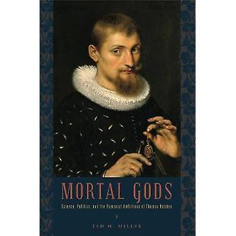 Política de la ciencia de dioses mortales y las ambiciones humanistas de Thomas Hobbes por Miller & Ted H.