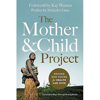 The Mother and Child Project Raising Our Voices for Health and Hope by Gates & Melinda