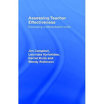 Assessing Teacher Effectiveness Developing a Differentiated Model by Campbell & Jim