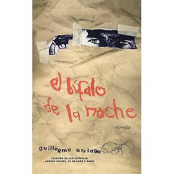 El Bufalo de la Noche by Arriaga & Guillermo