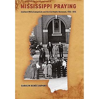 ミシシッピ州南部を祈って白い福音派と公民権運動のデュポン ・ キャロリンのルネによって 19451975
