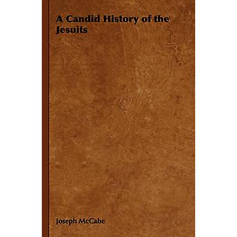 A Candid History of the Jesuits by McCabe & Joseph