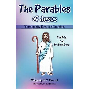 The Parables of Jesus Through the Eyes of a Grandma by Howard & R. C