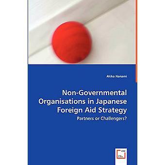 Ikke-statslige organisationer i japanske ulandsbistand strategi partnere eller udfordrere af Nanami & Akiko