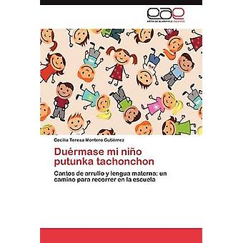 Duermase Mi Nino Putunka Tachonchon by Montero Guti Rrez & Cecilia Teresa