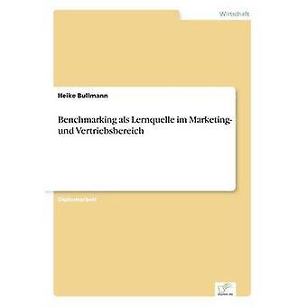 Benchmarking als Lernquelle im Marketing und Vertriebsbereich af Bullmann & Heike