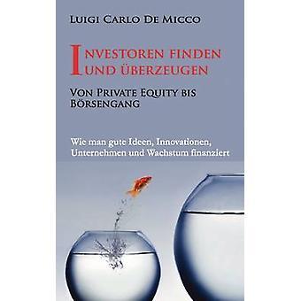 Investoren finden und berzeugen av De Micco & Luigi Carlo
