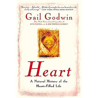 Heart - A Natural History of the Heart-Filled Life by Gail Godwin - 97
