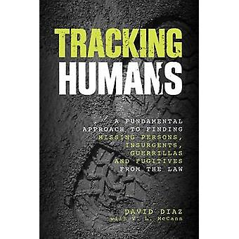 Tracking Humans - A Fundamental Approach to Finding Missing Persons -