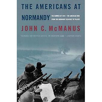 The Americans at Normandy - The Summer of 1944--The American War from
