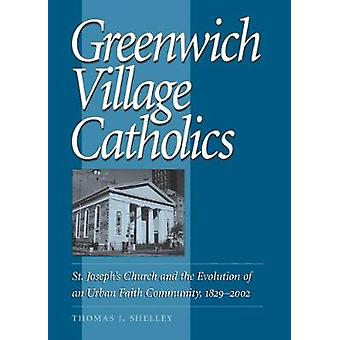 Greenwich Village Catholics - St. Joseph's Church and the Evolution of