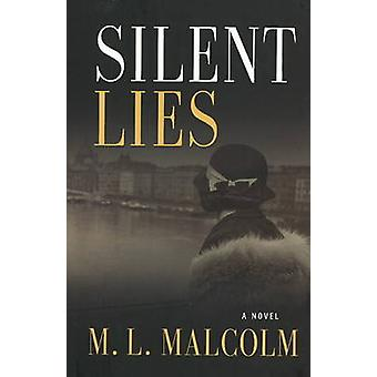 Silent Lies - A Novel by M. Malcolm - 9780981572628 Book