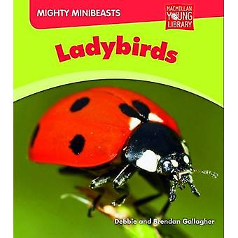 Mighty Minibeasts - Ladybirds by Debbie Gallagher - 9781420281545 Book