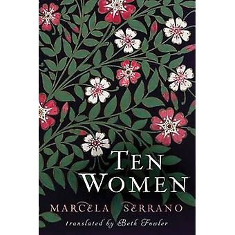 Ten Women by Marcela Serrano - Beth Fowler - 9781477849453 Book