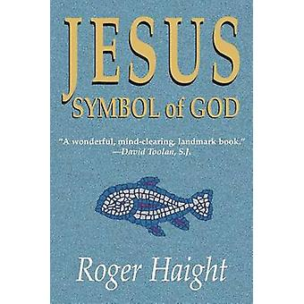 Jesus Symbol of God (New edition) by Roger Haight - 9781570753114 Book