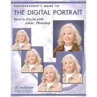 Photographer's Guide to the Digital Portrait - Start to Finish with Ad