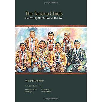 The Tanana Chiefs - Native Rights and Western Law by William Schneider