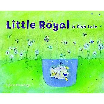 Little Royal - A Fish Tale by Chelo Manchego - 9781611804973 Book