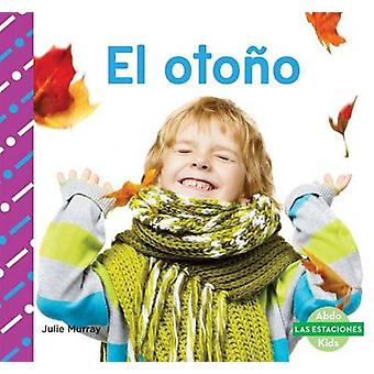 El Otono (Fall) by Julie Murray - 9781680803457 Book