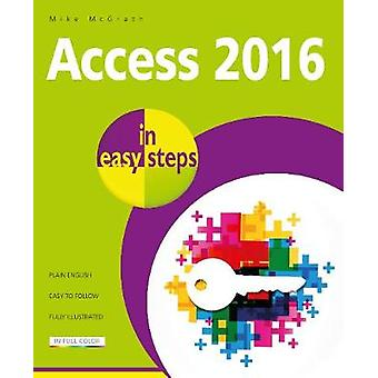 Access 2016 in Easy Steps by Mike McGrath - 9781840787733 Book