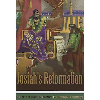 Josiah's Reformation by Richard Sibbes - 9781848711167 Book