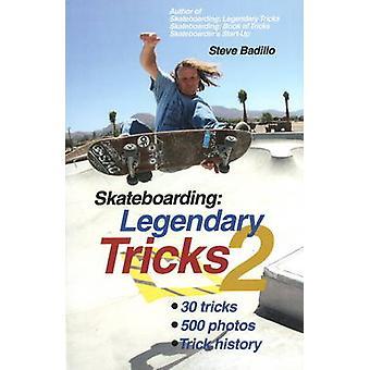 Skateboarding - Legendary Tricks 2 - No. 2 by Steve Badillo - 978188465