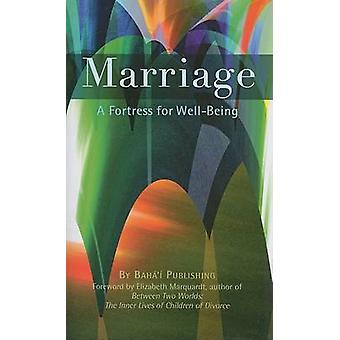 Marriage - A Fortress for Well-Being by Baha'i Publishing - Elizabeth