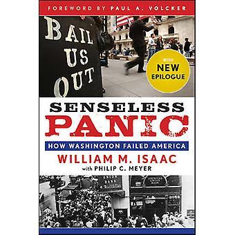 Senseless Panic - How Washington Failed America by William M. Isaac -