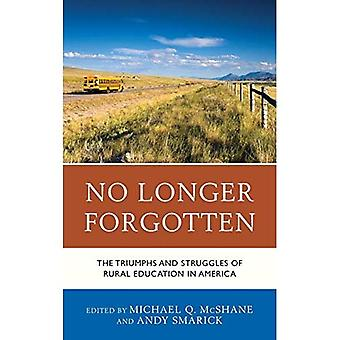 No Longer Forgotten: The Triumphs and Struggles of Rural Education in America