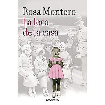 La Loca de La Casa (Crazed kvinnan inom mig)
