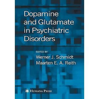 Dopamin und Glutamat bei psychiatrischen Störungen von Schmidt & Werner