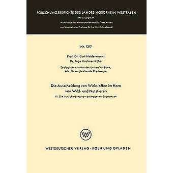 Die Ausscheidung von Wirkstoffen im Harn von Wild und Nutztieren  III. Die Ausscheidung von oestrogenen Substanzen by Heidermanns & Curt